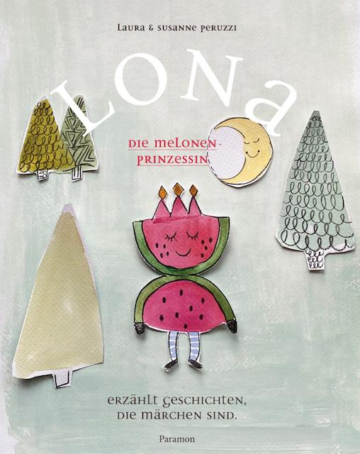 Lona, die Melonen-Prinzessin